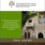 """Comunicat de presa – Vizita de lucru in Italia,  7-11 iulie 2015, in cadrul proiectului strategic """"Sustenabilitate in turism prin formarea de calitate"""", ID POSDRU 158/1.4/S/142011"""